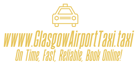 Glasgow Airport Taxi to and from Glasgow Airport Edinburgh Airport Prestwick Airport Taxi